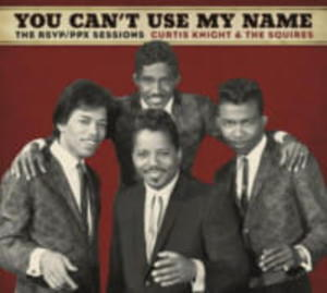 KNIGHT CURTIS THE SQUIRES HENDRIX JIMI WINYL YOU CAN'T USE MY NAME - 2891466983