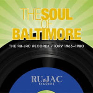 THE SOUL OF BALTIMORE. THE RU-JAC RECORDS STORY 1963-1980, 4 CD - 2895385384