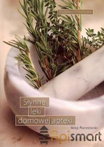 Książka Słynne leki domowej apteki (Zbigniew Przybylak) - 2825618880