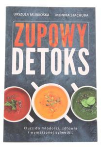 Zupowy detoks - Urszula Mijakowska Monika Stachura - 2846807935