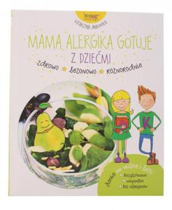 Mama alergika gotuje z dziećmi twarda oprawa - Katarzyna Jankowska - 2850214452
