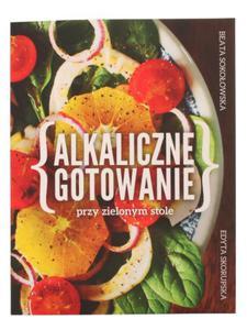 Alkaliczne gotowanie - Beata Sokołowska - Wydawnictwo Muza - 2852427143