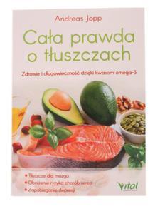 Cała prawda o tłuszczach - Andreas Jopp - Wydawnictwo Vital - 2852427147
