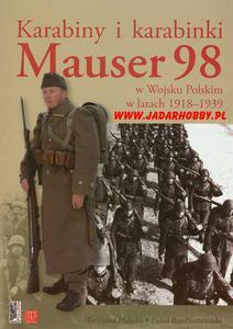 Wydawnictwo ZP 500 Karabiny i karabinki Mauser 98 w Wojsku Polskim 1918-1939 (książka) - 2824109869