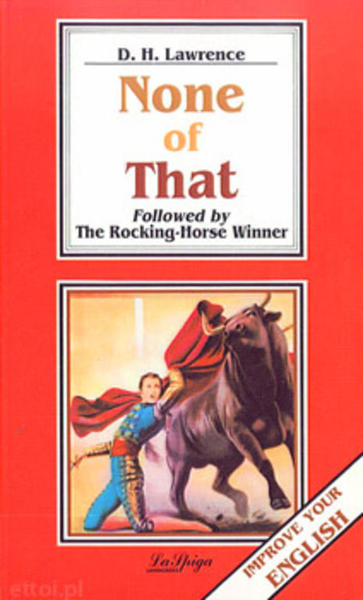 an analysis of the rocking horse winner by lawrence In the last analysis, 'the rocking-horse winner' is a curious blend of realism with folk-tale elements, given its suggestion of paul's supernatural abilities (or those of the rocking-horse) and the narrative patterning of the short story it's one of d h lawrence's finest achievements in short fiction.