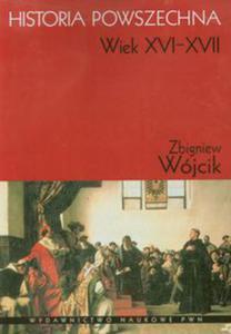 Historia powszechna Wiek XVI-XVII - 2848584384