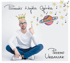 Przemo Urbaniak - Piosenki Wujka Ogórka - Płyta CD z Piosenkami dla Dzieci - 2866032358