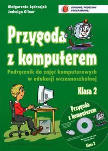 Przygoda z komputerem. Klasa 2, szkoła podstawowa. Zajęcia komputerowe. Podręcznik (+CD) - 2824304135