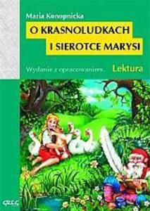 O krasnoludkach i sierotce Marysi. Lektura z opracowaniem - 2824301541