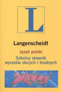 Język polski. Szkolny słownik wyrazów obcych i trudnych (+CD) (10 tys. haseł)