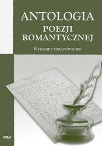 Antologia poezji romantycznej. Wydanie z opracowaniem - 2824298265