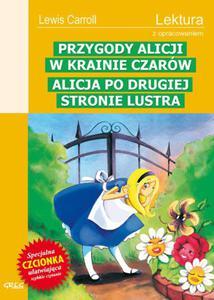 Przygody Alicji w Krainie Czarów. Alicja po drugiej stronie lustra. Lektura z opracowaniem - 2824296150