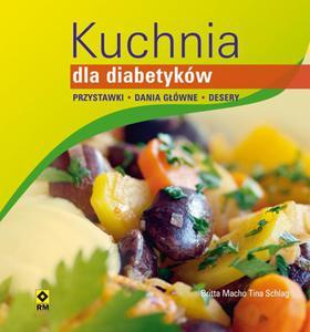 Kuchnia dla diabetyków. Przystawki, dania główne, desery. - 2824283237