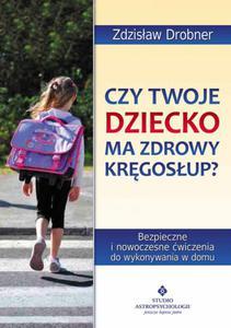 Czy Twoje dziecko ma zdrowy kręgosłup? Bezpieczne ćwiczenia do stosowania w domu - 2824267846