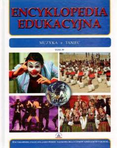 Encyklopedia edukacyjna. Tom 39. Muzyka. Taniec - 2824266736