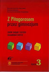 Z Pitagorasem przez gimnazjum Klasa 3. Zbiór testów egaminacyjnych - 2824252065