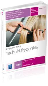 Fryzjerstwo. Tom 2. Techniki fryzjerskie. Podręcznik do nauki zawodu - 2824218369
