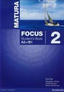 Matura Focus. Szkoły ponadgim. Część 2. Język angielski. Podręcznik + CD. Poziom A2+/B1 Wieloletni - 2876644506