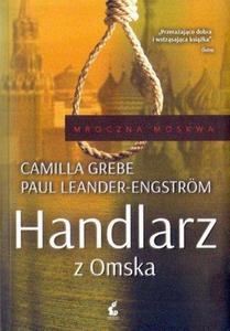 Camilla Grebe, Paul Leander-Engstrom HANDLARZ Z OMSKA [antykwariat] - 2861022468