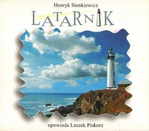 Henryk Sienkiewicz LATARNIK [słuchowisko] - 2834459101