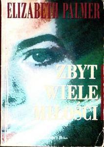 Elizabeth Palmer ZBYT WIELE MI - 2861022474