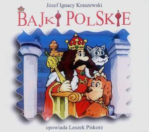Józef Ignacy Kraszewski BAJKI POLSKIE [słuchowisko] - 2834459114