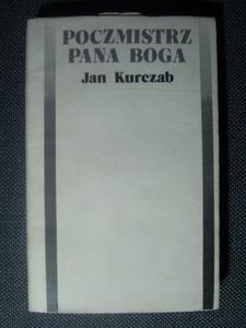 Jan Kurczab POCZMISTRZ PANA BOGA [antykwariat] - 2834459141