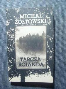Michał Żółtowski TARCZA ROLANDA [antykwariat] - 2834459159
