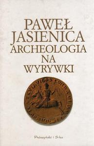 ARCHEOLOGIA NA WYRYWKI Pawe - 2861021728