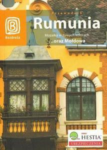Łukasz Galusek, Michał Jurecki, Alexandru Dumitru RUMUNIA. MOZAIKA W ŻYWYCH KOLORACH... ORAZ MOŁDOWA - 2834459206