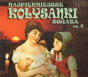 NAJPIĘKNIEJSZE KOŁYSANKI ŚWIATA cz. 2 [1 CD] - 2834459215