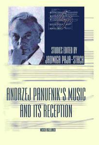 Jadwiga Paja-Stach (red.) ANDRZEJ PANUFNIK'S MUSIC AND ITS RECEPTION - 2832180231