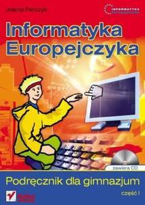 INFORMATYKA EUROPEJCZYKA. PODRĘCZNIK DLA GIMNAZJUM. CZĘŚĆ 1 + PŁYTA CD - 2834459240