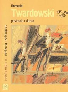 PASTORALE E DANZA NA SKRZYPCE I FORTEPIAN Romuald Twardowski - 2834459301