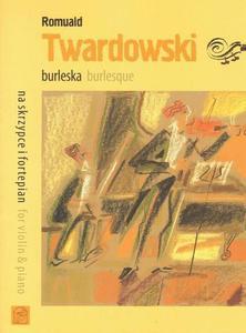 BURLESKA NA SKRZYPCE I FORTEPIAN Romuald Twardowski - 2834459307