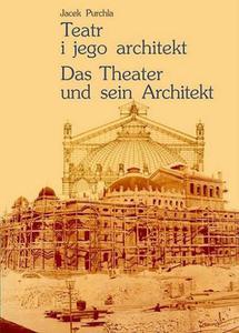 Jacek Purchla TEATR I JEGO ARCHITEKT - 2832180275