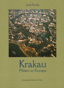 Jacek Purchla KRAKAU MITTEN IN EUROPA [egz. uszkodzony] - 2834459321