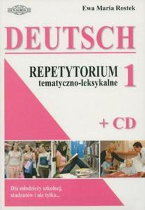 Ewa Maria Rostek JĘZYK NIEMIECKI. REPETYTORIUM TEMATYCZNO-LEKSYKALNE 1 + CD - 2834459411