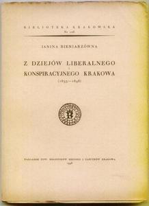 Janina Bieniarzówna Z DZIEJÓW LIBERALNEGO I KONSPIRACYJNEGO KRAKOWA (1833-1848) [antykwariat] - 2834459498
