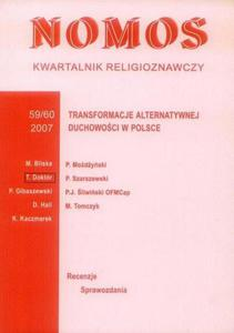 NOMOS. KWARTALNIK RELIGIOZNAWCZY. NR 59-60 (2007): TRANSFORMACJE ALTERNATYWNEJ DUCHOWOŚCI W POLSCE - 2834459507