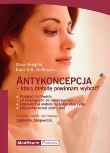 Silvia Knoepfel, Knut Hoffmann ANTYKONCEPCJA - KTÓRĄ METODĘ POWINNAM WYBRAĆ? - 2834459562