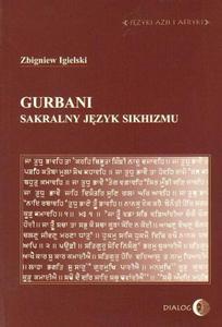 Zbigniew Igielski GURBANI. SAKRALNY JĘZYK SIKHIZMU - 2834459596