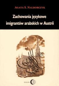 Agata S. Nalborczyk ZACHOWANIA JĘZYKOWE IMIGRANTÓW ARABSKICH W AUSTRII - 2834459603