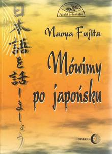 Naoya Fujita MÓWIMY PO JAPOŃSKU (+ CD) - 2834459605