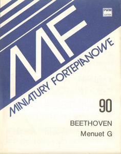Ludwig van Beethoven MENUET G-DUR NA FORTEPIAN. MINIATURA FORTEPIANOWA 90 - 2834459657