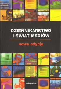 Zbigniew Bauer, Edward Chudziński (red.) DZIENNIKARSTWO I ŚWIAT MEDIÓW. NOWA EDYCJA - 2834459679