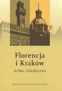 Jacek Purchla (red.) FLORENCJA I KRAKÓW WOBEC DZIEDZICTWA [antykwariat] - 2834459800
