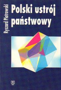Ryszard Piotrowski POLSKI USTRÓJ PAŃSTWOWY [antykwariat] - 2834459816