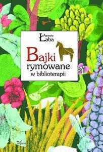 BAJKI RYMOWANE W BIBLIOTERAPII Agnieszka  - 2834459860