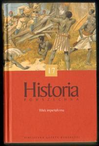 HISTORIA POWSZECHNA. TOM 17: WIEK IMPERIALIZMU [antykwariat] - 2834459979